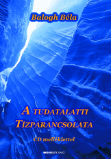 Balogh Béla: A tudatalatti tízparancsolata